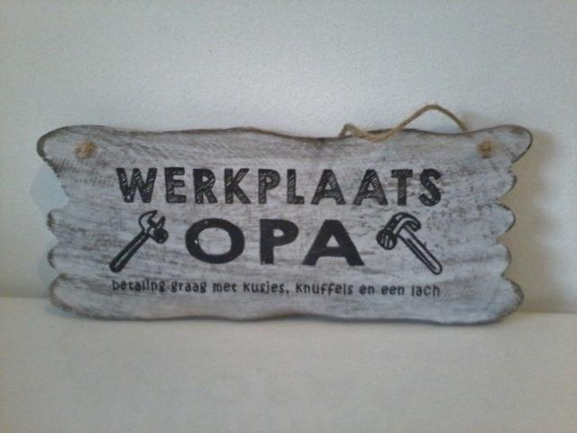 Vaak Tekstbord Werkplaats Opa - MaysShop &LX12